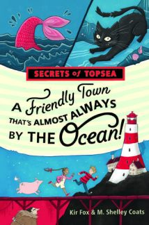A Friendly Town That's Almost Always By The Ocean by Kir Fox and M Shelley Coats